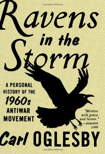 9781416547365: Ravens in the Storm: A Personal History of the 1960s Anti-War Movement