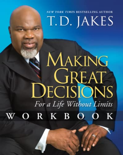 Making Great Decisions Workbook: For a Life Without Limits (9781416547525) by T.D. Jakes