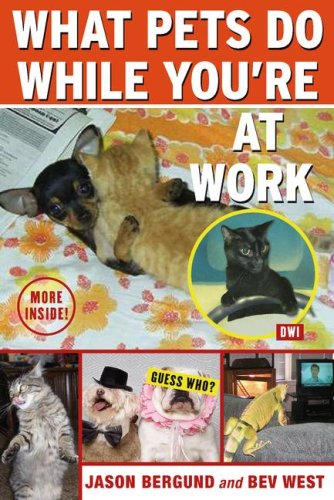 9781416547563: What Pets Do While You're at Work