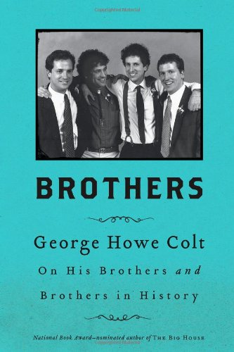 Brothers: On His Brothers and Brothers in History: Colt, George Howe