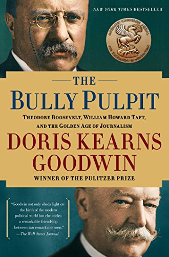9781416547877: The Bully Pulpit: Theodore Roosevelt and the Golden Age of Journalism