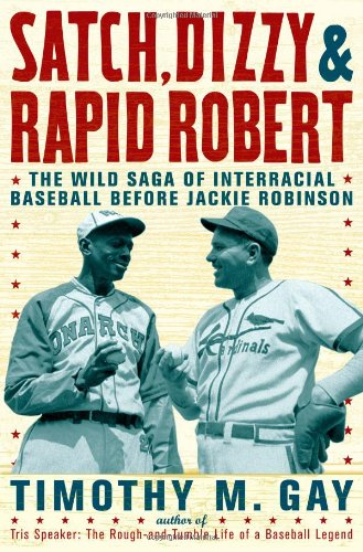 9781416547983: Satch, Dizzy, and Rapid Robert: The Wild Saga of Interracial Baseball Before Jackie Robinson