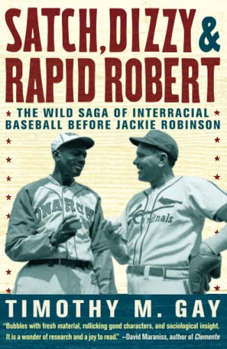 9781416547990: Satch, Dizzy, & Rapid Robert: The Wild Saga of Interracial Baseball Before Jackie Robinson