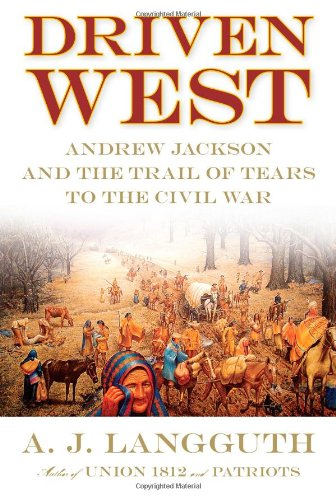 9781416548591: Driven West: Andrew Jackson and the Trail of Tears to the Civil War