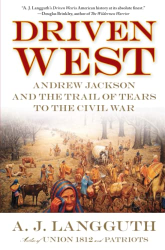 9781416548607: Driven West: Andrew Jackson and the Trail of Tears to the Civil War
