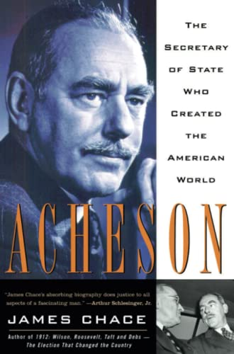 9781416548652: Acheson: The Secretary of State Who Created the American World