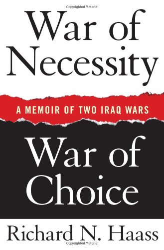 WAR OF NECESSITY; WAR OF CHOICE: A Memoir of Two Iraq Wars