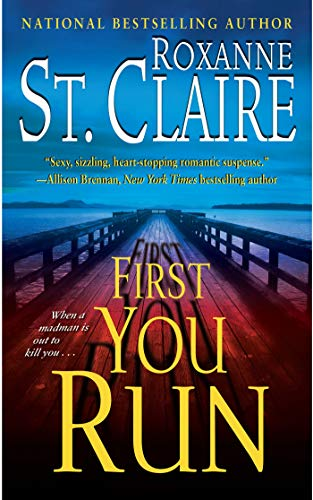 First You Run (The Bullet Catchers, Book 4): St. Claire, Roxanne