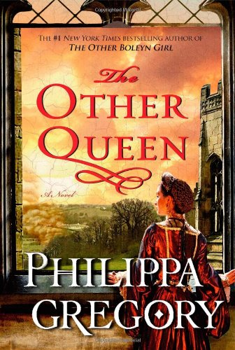 The Other Queen: A Novel: Gregory, Philippa