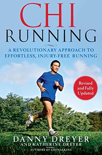 9781416549444: ChiRunning: A Revolutionary Approach to Effortless, Injury-Free Running