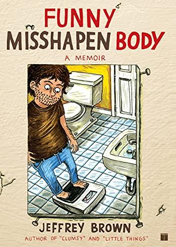 9781416549475: Funny Misshapen Body: A Memoir