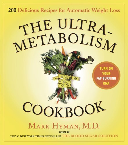 The UltraMetabolism Cookbook: 200 Delicious Recipes that Will Turn on Your Fat-Burning DNA: Hyman, ...