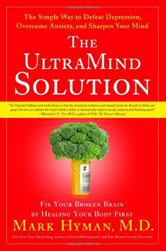 9781416549710: The UltraMind Solution: Fix Your Broken Brain by Healing Your Body First - The Simple Way to Defeat Depression, Overcome Anxiety, and Sharpen Your Mind