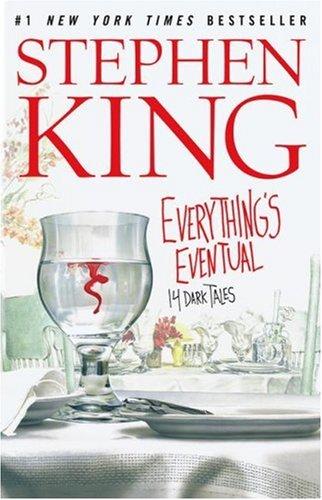 Everything's Eventual : 14 Dark Tales: King, Stephen
