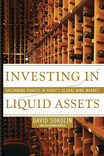 9781416550181: Investing in Liquid Assets: Uncorking Profits in Today's Global Wine Market