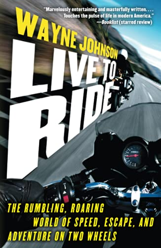 9781416550334: Live to Ride: The Rumbling, Roaring World of Speed, Escape, and Adventure on Two Wheels