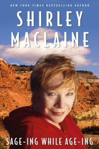 Sage-ing While Age-ing (1416550410) by Shirley MacLaine