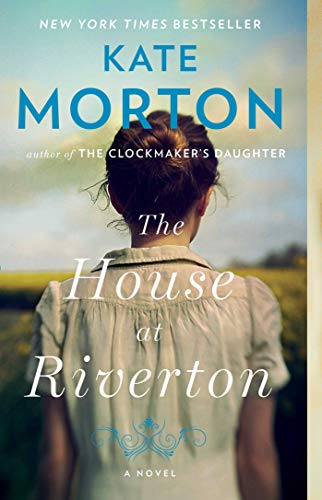 The House at Riverton: A Novel: Kate Morton