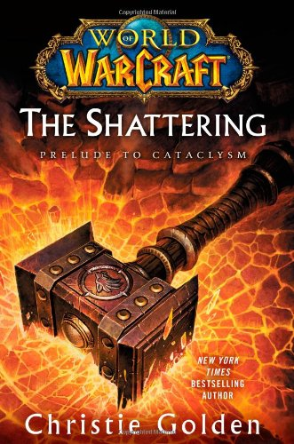 9781416550747: World of Warcraft: The Shattering (World of Warcraft (Hardcover))