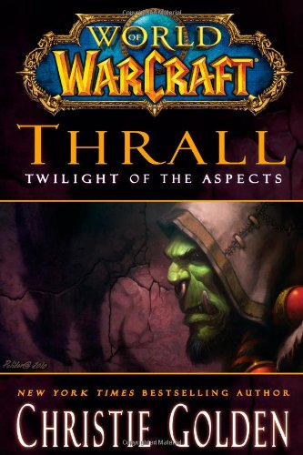9781416550884: Thrall: Twilight of the Aspects (World of Warcraft (Gallery Books))