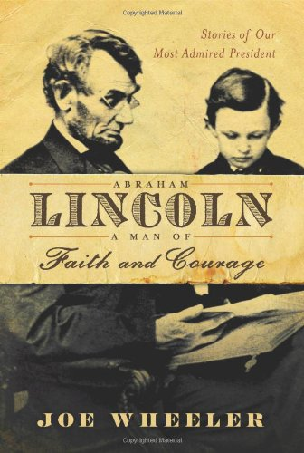 9781416550969: Abraham Lincoln, a Man of Faith and Courage: Stories of Our Most Admired President