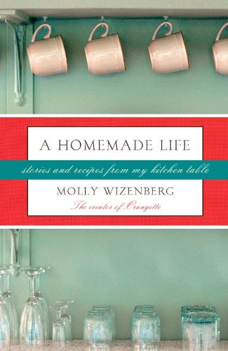 9781416551058: A Homemade Life: Stories and Recipes from My Kitchen Table