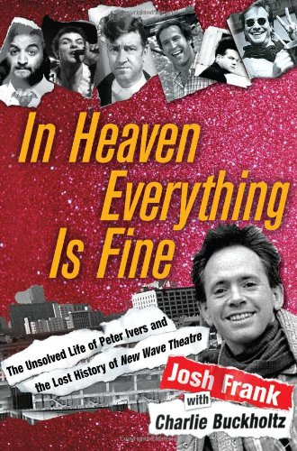 9781416551201: In Heaven Everything is Fine: The Unsolved Life of Peter Ivers and the Lost History of New Wave Theatre