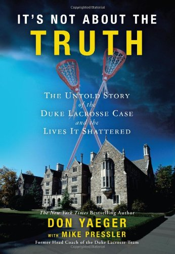 9781416551461: It's Not About the Truth: The Untold Story of the Duke Lacrosse Rape Case and the Lives It Shattered