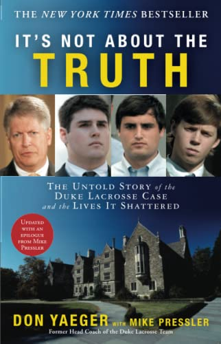 9781416551492: It's Not About the Truth: The Untold Story of the Duke Lacrosse Case and the Lives It Shattered