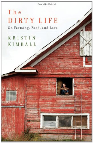 9781416551607: The Dirty Life: On Farming, Food, and Love