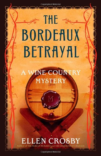 9781416551669: The Bordeaux Betrayal: A Wine Country Mystery (Wine Country Mysteries)