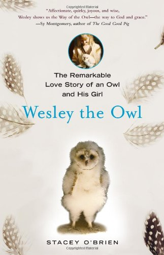 9781416551737: Wesley the Owl: The Remarkable Love Story of an Owl and His Girl