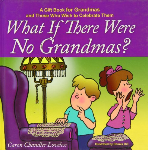 9781416551966: What if There Were No Grandmas?: A Gift Book for Grandmas and Those Who Wish to Celebrate Them