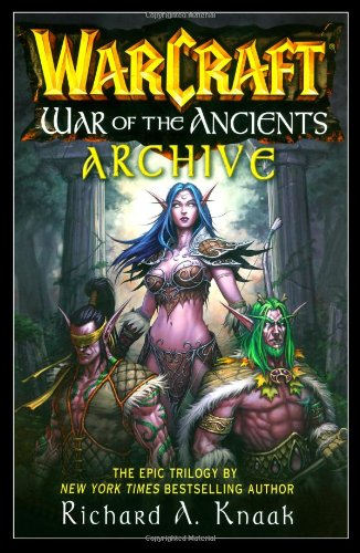 WarCraft War of the Ancients Archive: Richard A. Knaak