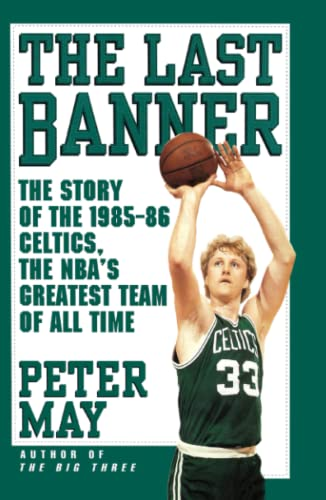 9781416552123: The Last Banner: The Story of the 1985-86 Celtics and the NBA's Greatest Team of All Time