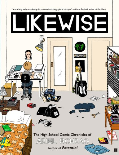 LIKEWISE : The High School Chronicles of Ariel Schrag