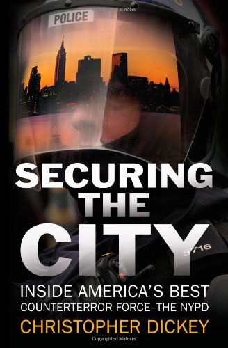 9781416552406: Securing the City: Inside America's Best Counterterror Force--The NYPD