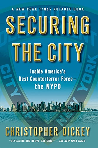 9781416552413: Securing the City: Inside America's Best Counterterror Force--The NYPD
