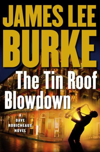 Tin Roof Blowdown: James Lee Burke