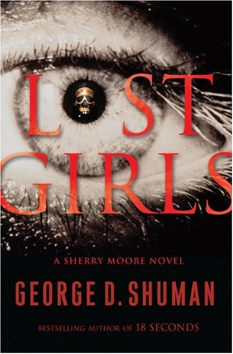 Lost Girls: A Sherry Moore Novel: George D. Shuman