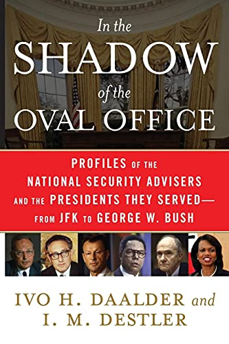 9781416553205: In the Shadow of the Oval Office: Profiles of the National Security Advisers and the Presidents They Served--From JFK to George W. Bush