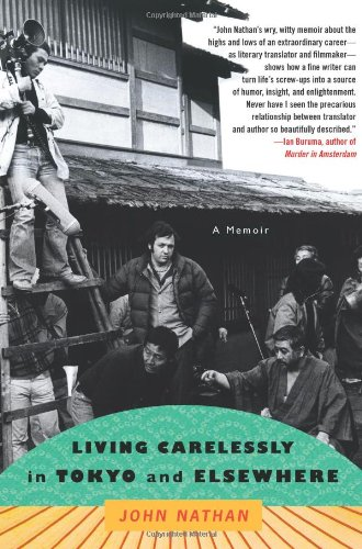 Living Carelessly in Tokyo and Elsewhere: A Memoir (1416553452) by John Nathan