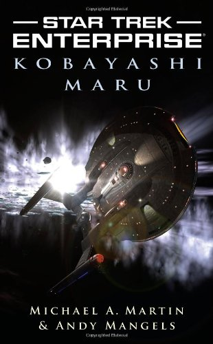 Star Trek: Enterprise: Kobayashi Maru (1416554807) by Michael A. Martin; Andy Mangels