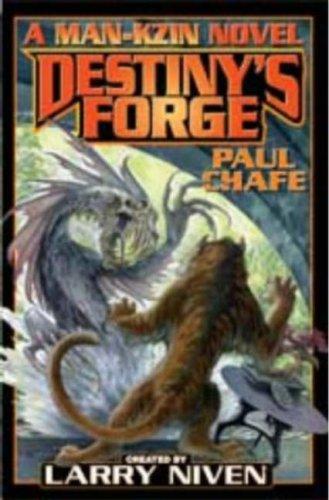Destiny's Forge: A Man-Kzin Wars Novel: Chafe, Paul