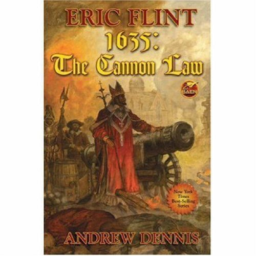 1635: The Cannon Law (Assiti Shards): Flint, Eric; Dennis,