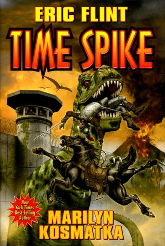 Time Spike (1416555382) by Flint, Eric; Kosmatka, Marilyn