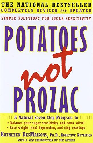 9781416556152: Potatoes Not Prozac: Solutions for Sugar Sensitivity
