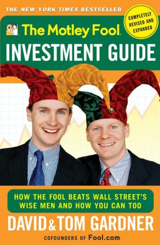 9781416556176: The Motley Fool Investment Guide (Completely Revised and Expanded) (How the Fool Beats Wall Street's Wise Men and How You Can Too)