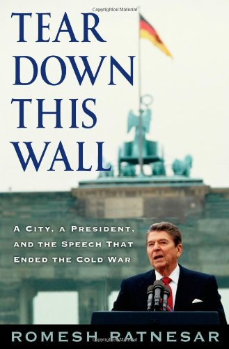 9781416556909: Tear Down This Wall: A City, a President, and the Speech that Ended the Cold War