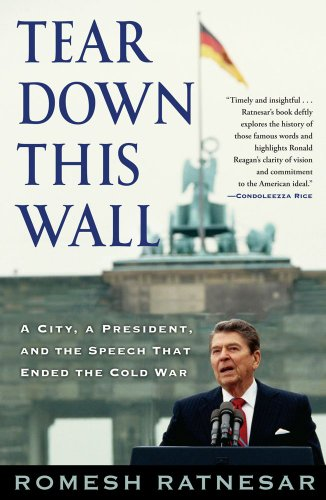 9781416556916: Tear Down This Wall: A City, a President, and the Speech that Ended the Cold War